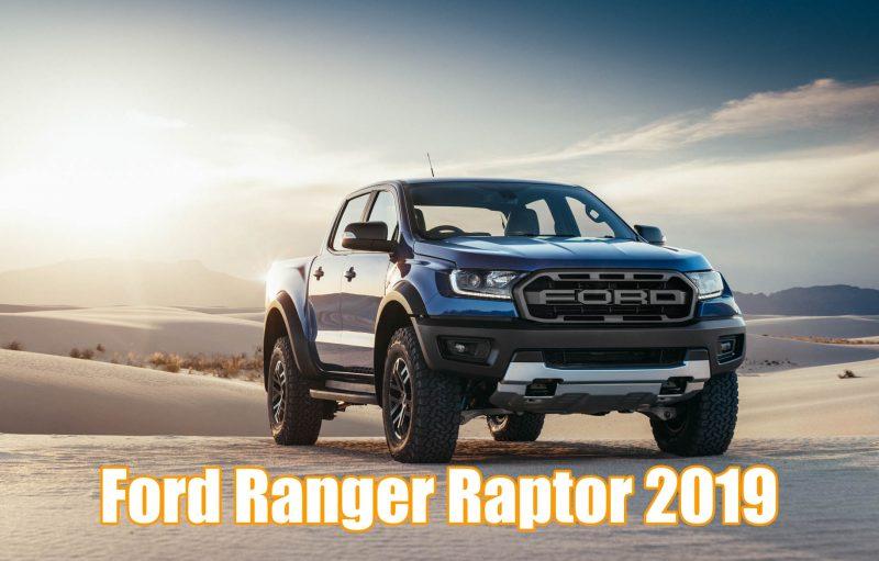 Ford Ranger Raptor 2019 – đẳng cấp và phong cách.